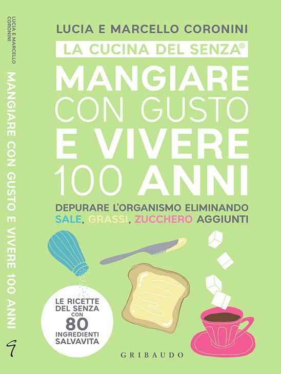 La copertina del libro Mangiare con gusto e vivere 100 anni