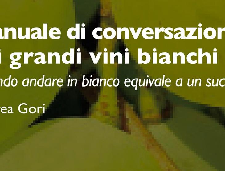 Manuale di conversazione sui grandi vini bianchi